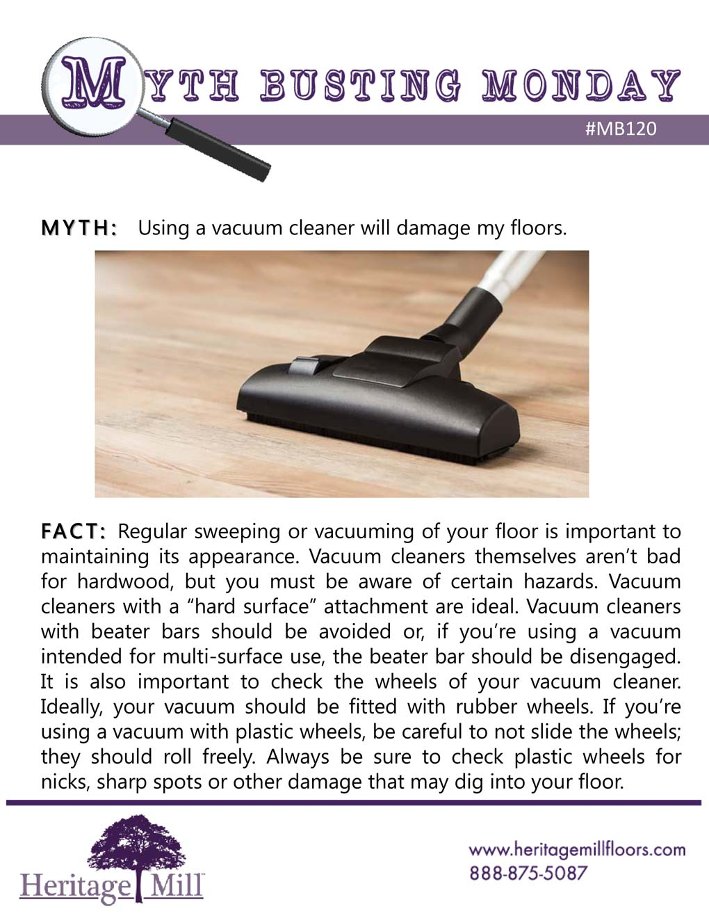 Using a vacuum cleaner will damage my floors.